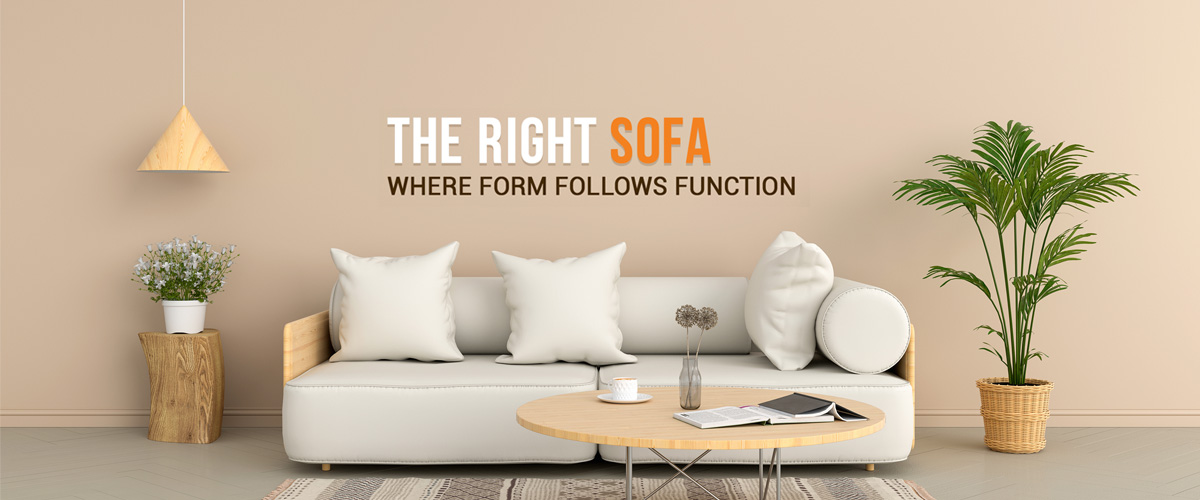 The Right Sofa- Where The Form Follows Function