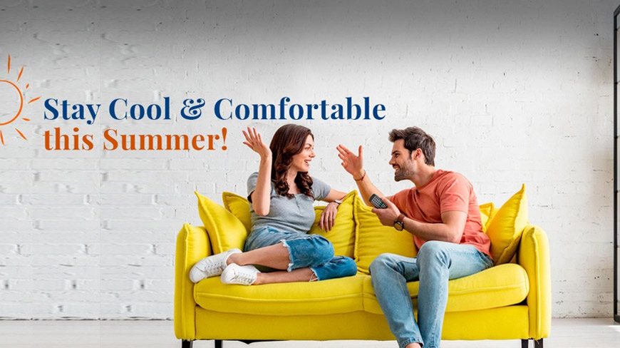 Stay Cool & Comfortable in this Summer