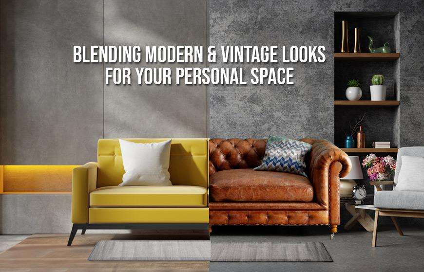 Blending Modern & Vintage Looks for your Sofa Seating Arrangement.